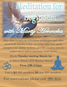 Meditation for Beginners starts Tuesday March 1st at River House. Call (904) 209-3655